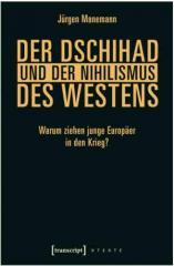 """Zum Buch """"Der Dschihad und der Nihilismus des Westens"""" von Jürgen Manemann für 14,99 € gehen."""