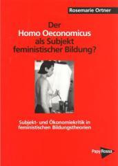 """Zum Buch """"Der Homo oeconomicus als Subjekt feministischer Bildung?"""" von Rosemarie Ortner für 13,00 € gehen."""