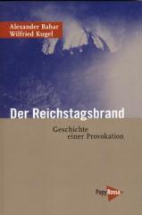 """Zum Buch """"Der Reichstagsbrand"""" von Alexander Bahar und Wilfried Kugel für 17,90 € gehen."""