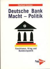 """Zum Buch """"Deutsche Bank - Macht - Politik"""" von Eberhard Czichon (Hrsg.) für 18,50 € gehen."""