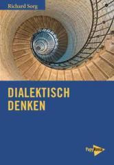 """Zum Buch """"Dialektisch denken"""" von Richard Sorg für 22,00 € gehen."""