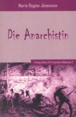 """Zum Buch """"Die Anarchistin"""" von Maria Regina Jünemann für 14,00 € gehen."""
