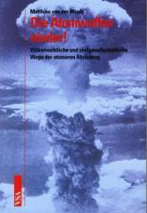 """Zum Buch """"Die Atomwaffen nieder!"""" von Matthias van der Minde für 16,00 € gehen."""
