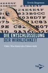 """Zum Buch """"Die Entschlüsselung der Wirklichkeit"""" von Erwin Jürgensen für 12,90 € gehen."""