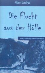 """Zum Buch """"Die Flucht aus der Hölle"""" von Albert Londres für 12,00 € gehen."""