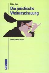 """Zum Buch """"Die juristische Weltanschauung"""" von Kilian Stein für 12,80 € gehen."""
