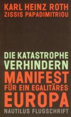 """Zum/zur  Buch """"Die Katastrophe verhindern"""" von Karl Heinz Roth und Zissis Papadimitriou für 9,90 € gehen."""
