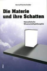 """Zum Buch """"Die Materie und ihre Schatten"""" von Bernulf Kanitscheider für 20,00 € gehen."""