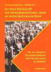 """Zum Buch """"Die neue Radikalität der Abtreibungsgegnerinnen im (inter-)nationalen Raum"""" von Familienplanungszentrum – BALANCE Hg. für 14,00 € gehen."""