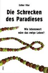 """Zum Buch """"Die Schrecken des Paradieses"""" von Esther Vilar für 13,00 € gehen."""