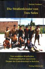 """Zum Buch """"Die Straßenkinder von Tres Soles"""" von Stefan Gurtner für 18,00 € gehen."""