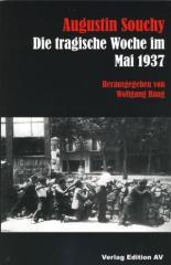 """Zum Buch """"Die tragische Woche im Mai 1937"""" von Augustin Souchy für 16,00 € gehen."""