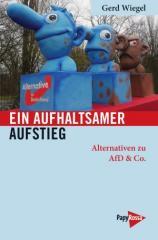 """Zum Buch """"Ein aufhaltsamer Aufstieg"""" von Gerd Wiegel für 12,90 € gehen."""