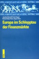 """Zum Buch """"Europa im Schlepptau der Finanzmärkte"""" von Joachim Bischoff, Frank Deppe, Richard Detje und Hans-Jürgen Urban für 10,80 € gehen."""