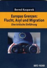 """Zum Buch """"Europas Grenzen: Flucht, Asyl und Migration"""" von Berd Kasparek für 7,90 € gehen."""