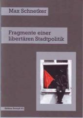 """Zum Buch """"Fragmente einer libertären Stadtpolitik"""" von M. Schnetker für 2,50 € gehen."""