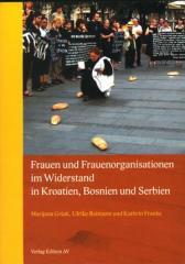 """Zum Buch """"Frauen und Frauenorganisationen im Widerstand in Kroatien, Bosnien und Serbien"""" von Marijana Gršak, Ulrike Reimann und Kathrin Franke (Hrsg.) für 17,00 € gehen."""