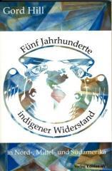 """Zum Buch """"Fünf Jahrhunderte Indigener Widerstand"""" von Gord Hill für 9,80 € gehen."""