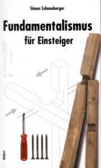 """Zum Buch """"Fundamentalismus für Einsteiger"""" von Simon Schneeberger für 14,00 € gehen."""