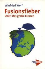 """Zum Buch """"Fusionsfieber"""" von Winfried Wolf für 14,32 € gehen."""