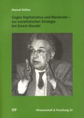 """Zum Buch """"Gegen Kapitalismus und Bürokratie - zur sozialistischen Strategie bei Ernest Mandel"""" von Manuel Kellner für 36,00 € gehen."""