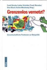 """Zum Buch """"Grenzenlos vernetzt?"""" von Frank Bsirkse, Lothar Schröder, Frank Wernecke, Dina Bösch und Achim Meerkamp (Hrsg.) für 14,80 € gehen."""