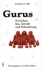 """Zum Buch """"Gurus"""" von Geoffrey Falk Übersetzt und herausgegeben von Colin Goldner für 14,00 € gehen."""