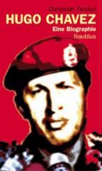 """Zum Buch """"Hugo Chávez"""" von Christoph Twickel für 19,90 € gehen."""