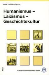 """Zum Buch """"Humanismus - Laizismus - Geschichtskultur"""" von Horst Groschopp Hrsg. für 18,00 € gehen."""