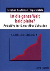 """Zum Buch """"Ist die ganze Welt bald pleite?"""" von Stephan Kaufmann und Ingo Stützle für 7,90 € gehen."""