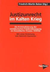"""Zum Buch """"Justizunrecht im Kalten Krieg"""" von Friedrich Martin Balzer (Hrsg.) für 24,00 € gehen."""