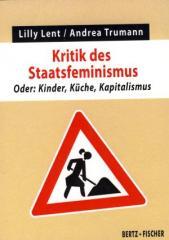 """Zum Buch """"Kritik des Staatsfeminismus"""" von Lilly Lent und Andrea Trumann für 7,90 € gehen."""