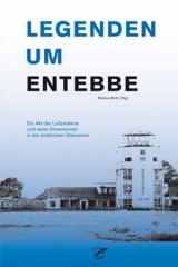 """Zum Buch """"Legenden um Entebbe"""" von Markus Mohr für 19,80 € gehen."""