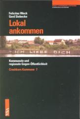 """Zum Buch """"Lokal ankommen"""" von Felicitas Weck und Gerd Siebecke für 7,50 € gehen."""