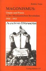 """Zum Buch """"Magonismus: Utopie und Praxis  in der Mexikanischen Revolution 1910-1913"""" von Rubén Trejo für 17,00 € gehen."""