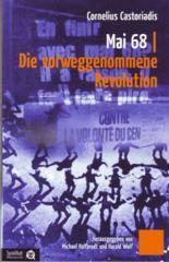 """Zum Buch """"Mai 68"""" von Cornelius Castoriadis, Michael Halfbrodt und Harald Wolf(Hrsg.) für 7,90 € gehen."""