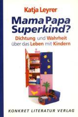 """Zum Buch """"Mama Papa Superkind?"""" von Katja Leyrer für 14,50 € gehen."""