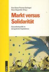 """Zum Buch """"Markt versus Solidarität"""" von Gine Elsner, Thomas Gerlinger und Klaus Stegmüller Hrsg. für 14,80 € gehen."""