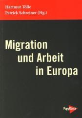 """Zum Buch """"Migration und Arbeit in Europa"""" von Hartmut  Tölle und Patrick Schreiner für 14,90 € gehen."""