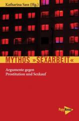 """Zum Buch """"Mythos Sexarbeit"""" von Katharina Sass für 13,90 € gehen."""