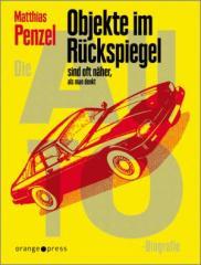 """Zum Buch """"Objekte im Rückspiegel sind oft näher als man denkt"""" von Matthias Penzel für 25,00 € gehen."""