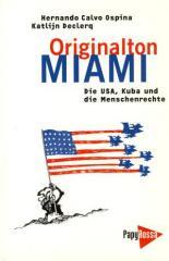 """Zum Buch """"Originalton Miami"""" von Hernando Calvo Ospina und Katlijn Declerq für 15,24 € gehen."""