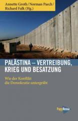"""Zum Buch """"Palästina – Vertreibung, Krieg und Besatzung"""" von Annette Groth, Norman Paech und Richard Falk für 16,90 € gehen."""