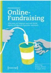 """Zum Buch """"Praxishandbuch Online-Fundraising"""" von Björn Lampe, Kathleen Ziemann und Angela Ullrich für 9,99 € gehen."""