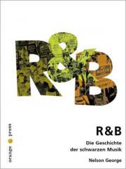 """Zum Buch """"R&B - Die Geschichte der schwarzen Musik"""" von Nelson George für 15,00 € gehen."""