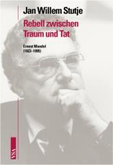 """Zum Buch """"Rebell zwischen Traum und Tat"""" von Jan Willem Stutje für 39,80 € gehen."""