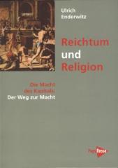 """Zum Buch """"Reichtum und Religion"""" von Ulrich Enderwitz für 28,00 € gehen."""