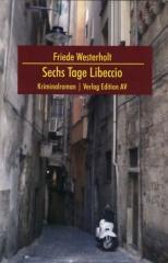 """Zum Buch """"Sechs Tage Libeccio"""" von Friede Westerholt für 16,00 € gehen."""