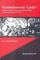 """Zum Buch """"Syndikalismus im Ländle"""" von Helge Döring für 16,00 € gehen."""