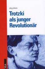 """Zum Buch """"Trotzki als junger Revolutionär"""" von Jürg Ulrich für 16,80 € gehen."""